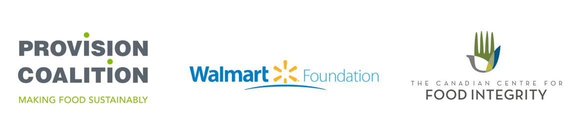 Walmart Foundation, Provision Coalition, Canadian Centre for Food Integrity, Food Loss + Waste Program, Waste Reduction